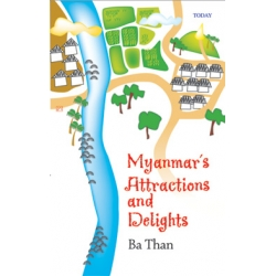 Myanmar Attractions and Delights
